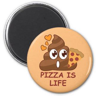 Pizza Poop Life Magnet