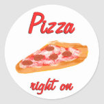 Pizza Right On Sticker
