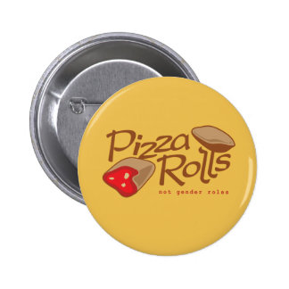 Pizza Rolls Not Gender Roles Pinback Button