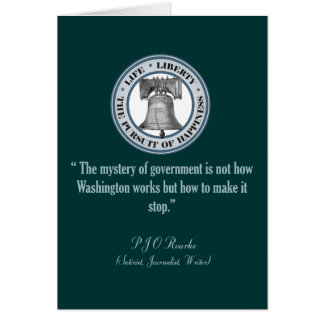 PJ O'Rourke Quote (Make It Stop) Card