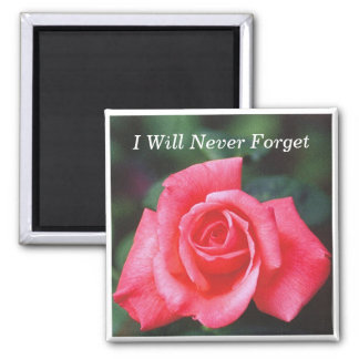 Pk Rose1 magnet, I Will Never Forget
