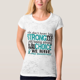 PKD How Strong We Are T-Shirt
