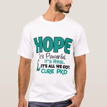 PKD Polycystic Kidney Disease HOPE 1 T-Shirt