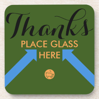 Place Glass Here Drink Coaster