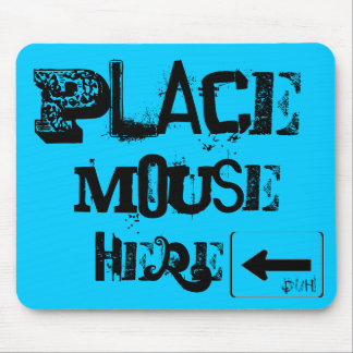 Place Mouse Here, Duh! Mouse Pad