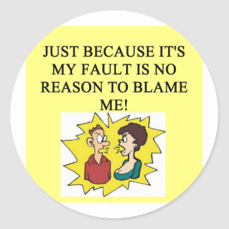 place the blame proverb classic round sticker