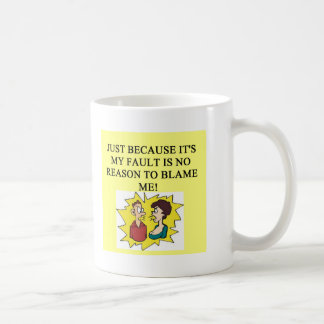 place the blame proverb classic white coffee mug