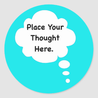 Place Your Thought Here Funny Humour Graphic Classic Round Sticker