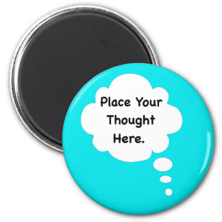 Place Your Thought Here Funny Humour Graphic Magnet