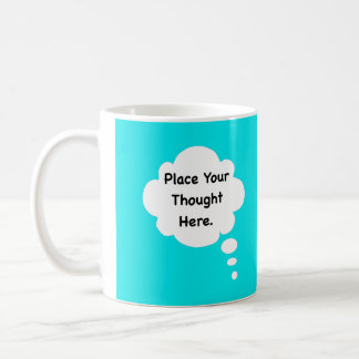 Place Your Thought Here Humorous Design Witty Fun Coffee Mug