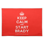 [Crown] keep calm and start brady  Placemats