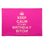 [Crown] keep calm it's my birthday bitch!  Placemats