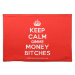 [Crown] keep calm gimme money bitches  Placemats