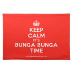 [Crown] keep calm it's bunga bunga time  Placemats