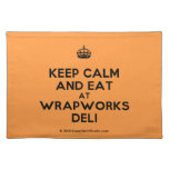 [Crown] keep calm and eat at wrapworks deli  Placemats
