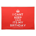 [Crown] i cant keep calm its my birthday  Placemats
