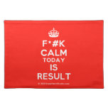 [Crown] f*#k calm today is result  Placemats