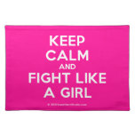 keep calm and fight like a girl  Placemats