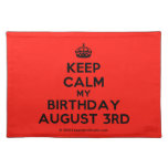 [Crown] keep calm my birthday august 3rd  Placemats