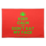 [Cutlery and plate] keep calm and don't eat my face  Placemats