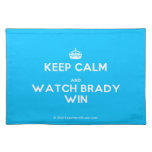 [Crown] keep calm and watch brady win  Placemats