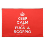 [Crown] keep calm and fuck a scorpio  Placemats