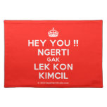 [Crown] hey you !! ngerti gak lek kon kimcil  Placemats