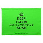 [Crown] keep calm que o jacinto é o boss  Placemats