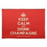 [Crown] keep calm and drink champagne  Placemats