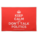 [Crown] keep calm and don't talk politics  Placemats