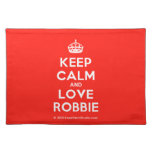 [Crown] keep calm and love robbie  Placemats