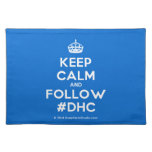 [Crown] keep calm and follow #dhc  Placemats