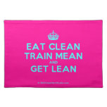 [Crown] eat clean train mean and get lean  Placemats
