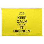 [UK Flag] keep calm i'll do it dreckly  Placemats