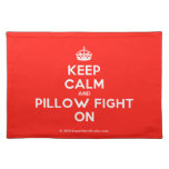 [Crown] keep calm and pillow fight on  Placemats