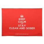 [Crown] keep calm and stay clean and sober  Placemats