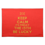 [UK Flag] keep calm its friday the 13th be lucky  Placemats