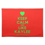 [Love heart] keep calm and like kaylee  Placemats