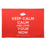 [Two hearts] keep calm calm and love your mom  Placemats