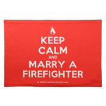 [Campfire] keep calm and marry a firefighter  Placemats