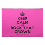 [Crown] keep calm and rock that crown  Placemats