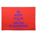 [Crown] keep calm and helen is bonkers  Placemats