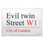Evil twin Street  Placemats
