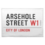 Arsehole Street  Placemats