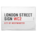 LONDON STREET SIGN  Placemats