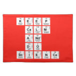 KEEP CALM AND DO SCIENCE  Placemats