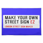 make your own street sign  Placemats