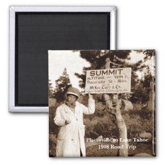 Placerville to Lake Tahoe 1908 Road Trip 2 Inch Square Magnet
