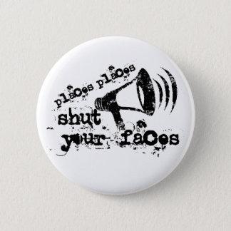 Places Shut Your Faces Button