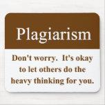 Plagiarism Mouspad Mousepads